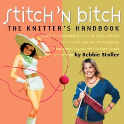 Stitch 'N Bitch: The Knitters Handbook (Paperback)