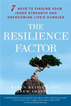 The Resilience Factor: 7 Keys to Finding Your Inner Strength and Overcoming Life's Hurdles (Paperback)