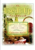 Use It Up Cookbook: Creative Recipes for the Frugal Cook (Paperback)