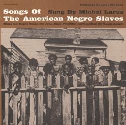 Michel LaRue - Songs of the American Negro Slaves