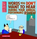 Words You Don't Want to Hear During Your Annual Performance Review: A Dilbert Book (Paperback)