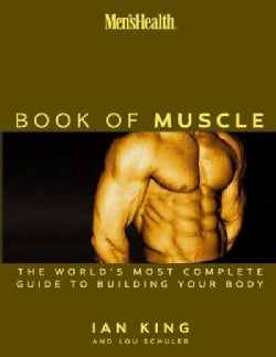 The Book of Muscle: The World's Most Authoritative Guide to Building Your Body (Hardcover)