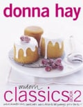Modern Classics: Cookies, Biscuits & Slices, Small Cakes, Cakes, Desserts, Hot Puddings, Pies and Tarts (Paperback)