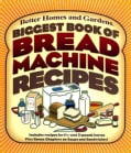 Biggest Book of Bread Machine Recipes (Spiral bound)