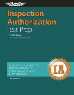 Inspection Authorization Test Prep: A Comprehensive Study Tool to Prepare for the FAA Inspection Authorization Kn... (Paperback)