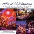 Art of Celebration Wine Country: The Making of a Gala (Hardcover)