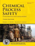 Chemical Process Safety: Fundamentals With Applications (Hardcover)
