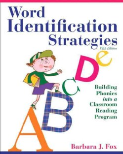 Word Identification Strategies: Building Phonics into a Classroom Reading Program (Paperback)