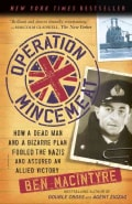Operation Mincemeat: How a Dead Man and a Bizarre Plan Fooled the Nazis and Assured an Allied Victory (Paperback)