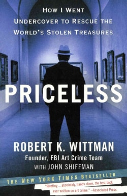 Priceless: How I Went Undercover to Rescue the World's Stolen Treasures (Paperback)