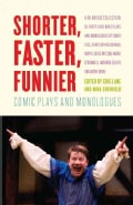 Shorter, Faster, Funnier: Comic Plays and Monologues (Paperback)