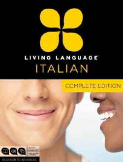 Living Language Italian: Beginner to Advanced: Complete Edition