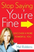 Stop Saying You're Fine: Discover a More Powerful You (Hardcover)