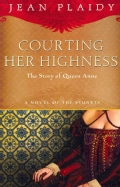 Courting Her Highness: The Story of Queen Anne (Paperback)