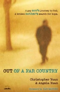 Out of a Far Country: A Gay Son's Journey to God--A Broken Mother's Search for Hope (Paperback)