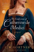 The Confessions of Catherine De Medici (Paperback)