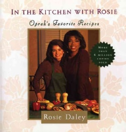 In the Kitchen With Rosie: Oprah's Favorite Recipes (Paperback)