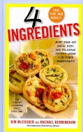 4 Ingredients: More Than 400 Quick, Easy, and Delicious Recipes Using 4 or Fewer Ingredients (Hardcover)