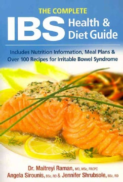 The Complete IBS Health and Diet Guide: Includes Nutrition Information, Meal Plans and over 100 Recipes for Irrit... (Paperback)
