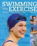 Swimming for Exercise: Optimize Your Technique, Fitness and Enjoyment (Paperback)