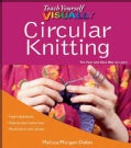 Teach Yourself Visually Circular Knitting (Paperback)
