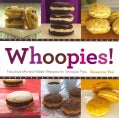 Whoopies!: Fabulous Mix-and-Match Recipes for Whoopie Pies (Paperback)