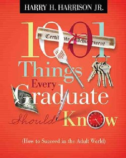 1001 Things Every Graduate Should Know: How to Succeed in the Adult World (Paperback)