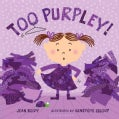 Too Purpley! (Hardcover)