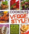 Cookouts, Veggie Style: 225 Backyard Favorites - Full of Flavor, Free of Meat (Paperback)