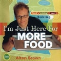 I'm Just Here for More Food: Food X Mixing + Heat=Baking (Hardcover)