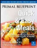 Primal Blueprint Quick & Easy Meals: Delicious, Primal-Approved Meals You Can Make in Under 30 Minutes (Hardcover)
