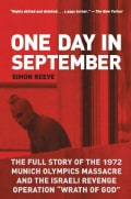 "One Day in September: The Full Story of the 1972 Munich Olympics Massacre and the Israeli Revenge Operation ""Wrat... (Paperback)"