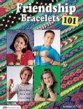 Friendship Bracelets 101 (Paperback)