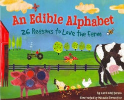 An Edible Alphabet: 26 Reasons to Love the Farm (Hardcover)