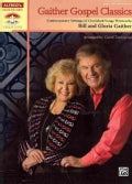 Gaither Gospel Classics: Contemporary Settings of Cherished Songs Written by Bill and Gloria Gaither (Paperback)