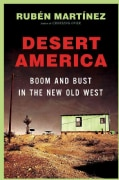 Desert America: Boom and Bust in the New Old West (Hardcover)