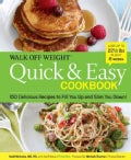 Walk Off Weight Quick & Easy Cookbook: 150 Delicious Recipes to Fill You Up and Slim You Down! (Hardcover)