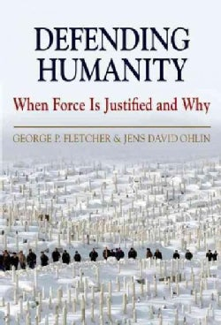 Defending Humanity: When Force Is Justified and Why (Paperback)