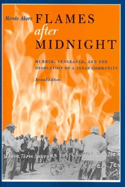 Flames After Midnight: Murder, Vengeance, and the Desolation of a Texas Community (Paperback)