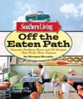 Southern Living Off the Eaten Path: Favorite Southern Dives and 150 Recipes That Made Them Famous (Paperback)