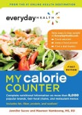 Everyday Health My Calorie Counter: Complete Nutritional Information on More Than 8,000 Popular Brands, Fast-Food... (Paperback)