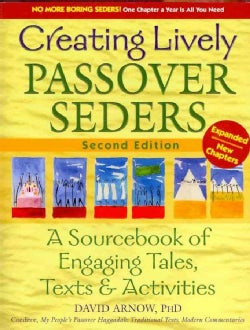 Creating Lively Passover Seders: A Sourcebook of Engaging Tales, Texts & Activities (Paperback)