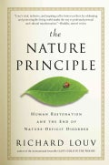 The Nature Principle: Human Restoration and the End of Nature-deficit Disorder (Hardcover)