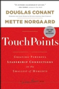 TouchPoints: Creating Powerful Leadership Connections in the Smallest of Moments (Hardcover)