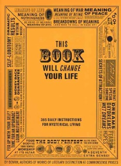 This Book Will Change Your Life: 365 Daily Instructions for Hysterical Living (Paperback)