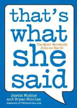 That's What She Said: The Most Versatile Joke on Earth (Paperback)
