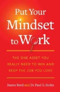 Put Your Mindset to Work: The One Asset You Really Need to Win and Keep the Job You Love (Paperback)