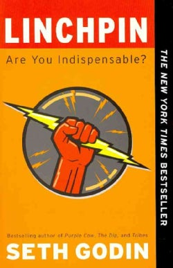 Linchpin: Are You Indispensable? (Paperback)
