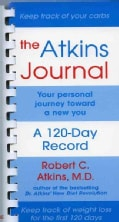 The Atkins Journal: Your Personal Journey Toward a New You, a 120-Day Record (Spiral bound)