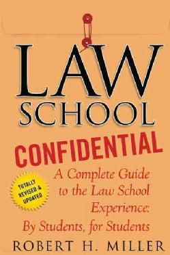 Law School Confidential: A Complete Guide to the Law School Experience by Students, for Students (Paperback)